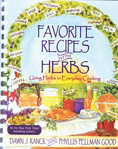 Favorite Recipes With Herbs: Using Herbs In Everyday Cooking