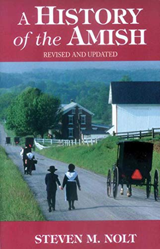 History of the Amish: Revised And Updated: Nolt, Steven M.