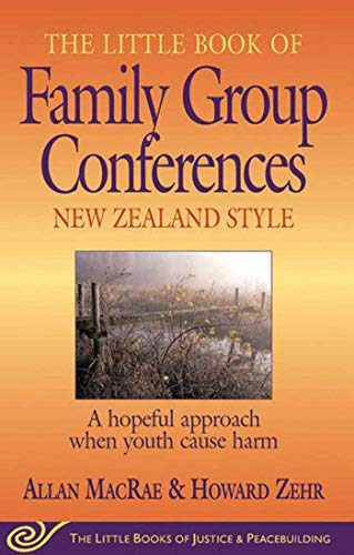 9781561484034: The Little Book of Family Group Conferences: New Zealand Style (Little Books of Justice & Peacebuilding Series)