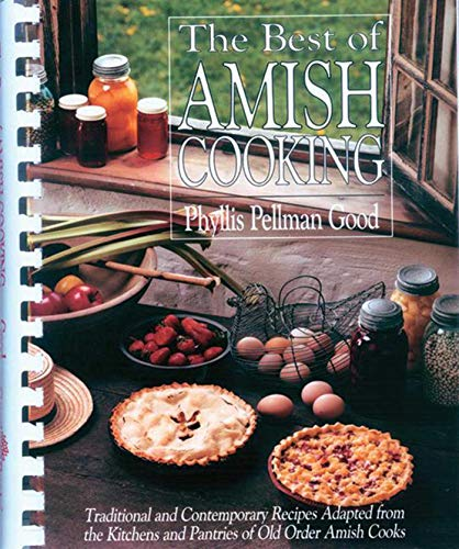 9781561484089: Best of Amish Cooking: Traditional And Contemporary Recipes Adapted From The Kitchens And Pantries Of O