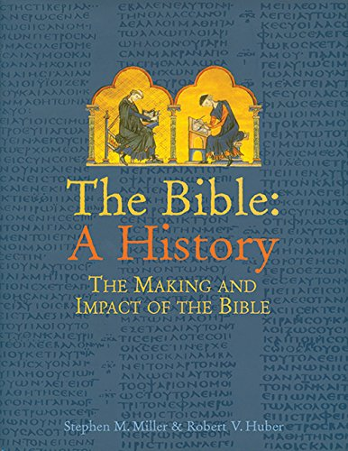 Bible: A History: The Making And Impact Of The Bible