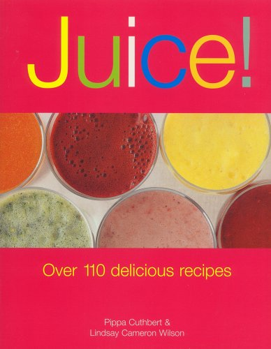 9781561484263: Juice!: Over 110 Delicious Recipes
