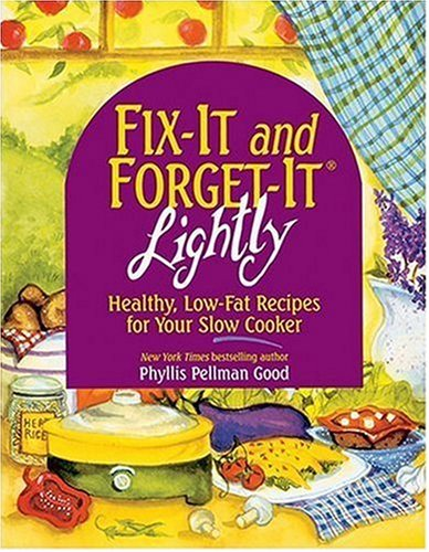 9781561484324: Fix-It & Forget-It Lightly: Healthy Low-Fat Recipes for Your Slow Cooker