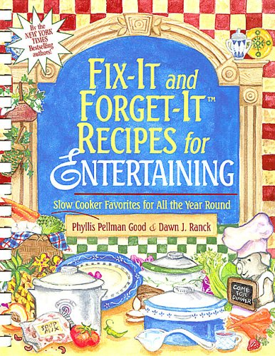 Fix-It and Forget-It Recipes for Entertaining: Good, Phyllis Pellman