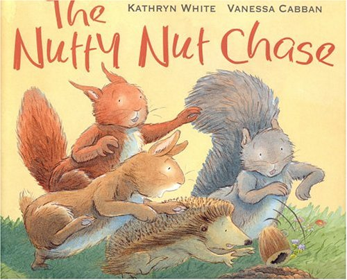 The Nutty Nut Chase: Kathryn White