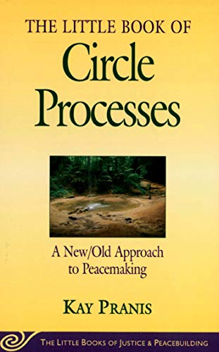 9781561484614: The Little Book of Circle Processes : A New/Old Approach to Peacemaking (The Little Books of Justice and Peacebuilding Series) (Little Books of Justice & Peacebuilding)