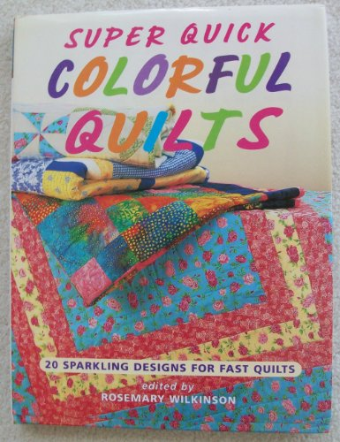 9781561484652: Super Quick Colorful Quilts