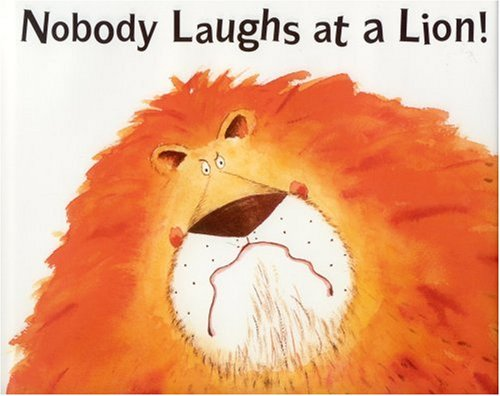 Nobody Laughs at a Lion (1561484717) by Paul Bright