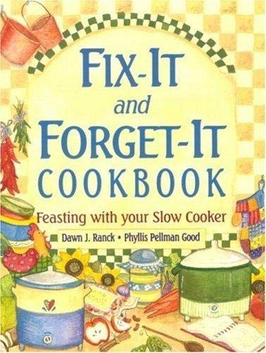 9781561484911: Fix-It and Forget-It Cookbook: Feasting with Your Slow Cooker by Phyllis Pellman Good, Dawn J. Ranck (2005) Paperback