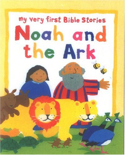 9781561484966: Noah and the Ark (My Very First Bible Stories)