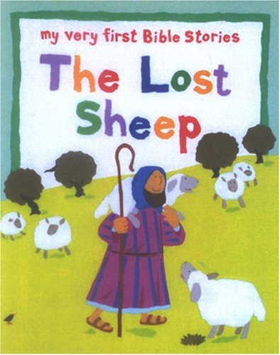 9781561484980: The Lost Sheep (My Very First Bible Sories Series) (My Very First Bible Stories)