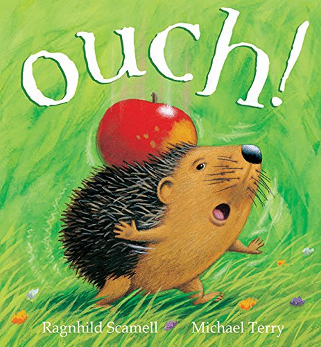 Ouch!: Ragnhild Scamell, Michael Terry (Illustrator)