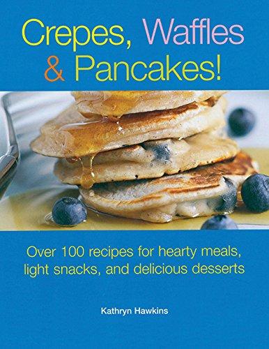 9781561485208: Crepes, Waffles, Pancakes!