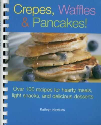 9781561485215: Crepes, Waffles, Pancakes!