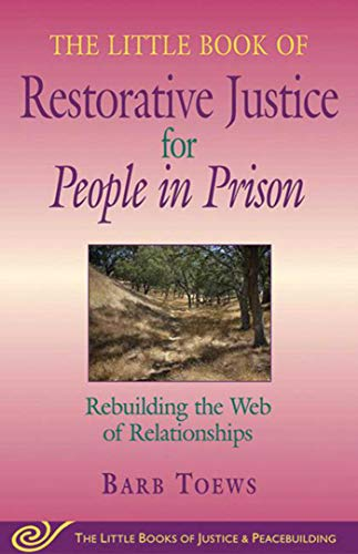 9781561485239: Little Book of Restorative Justice for People in Prison: Rebuilding The Web Of Relationships (The Little Books of Justice And Peacebuilding)