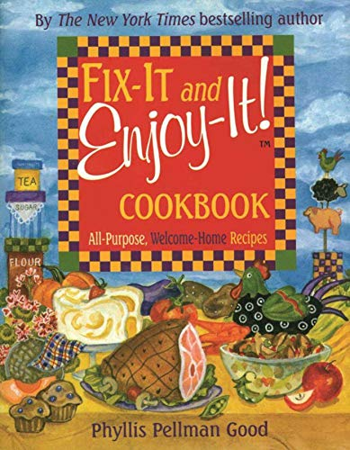 Fix-it And Enjoy-it Cookbook : All-purpose, Welcome-home Recipes