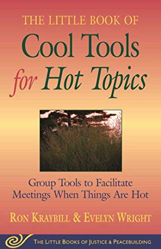 9781561485437: Cool Tools for Hot Topics: Group Tools to Facilitate Meetings When Things Are Hot (The Little Books of Justice and Peacebuilding)