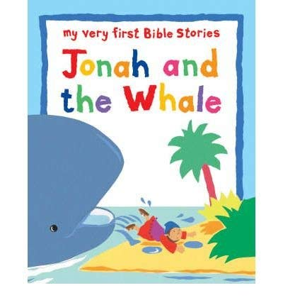 Jonah and the Whale (My Very First Bible Stories): Rock, Lois