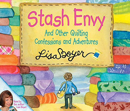 9781561485826: Stash Envy and Other Quiliting Confessions and Adventures