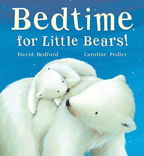 Bedtime for Little Bears: David Bedford