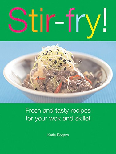 9781561485956: Stir-Fry! : Fresh and Tasty Recipes for Your Wok and Skillet