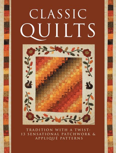 9781561486342: Classic Quilts: Traditional with a Twist: 13 Sensational Patchwork & Applique Patterns