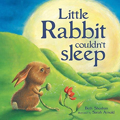 9781561486724: Little Rabbit Couldn't Sleep