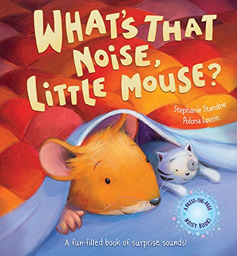 9781561487219: What's That Noise, Little Mouse?: A Fun-Filled Book Of Surprise Sounds!