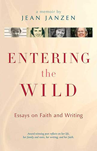9781561487578: Entering the Wild: Essays On Faith And Writing