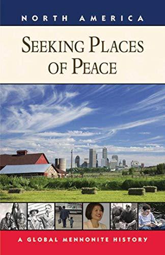 Seeking Places of Peace: A Global Mennonite: Royden Loewen