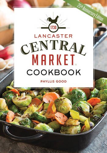 9781561488209: Lancaster Central Market Cookbook: 25Th Anniversary Edition