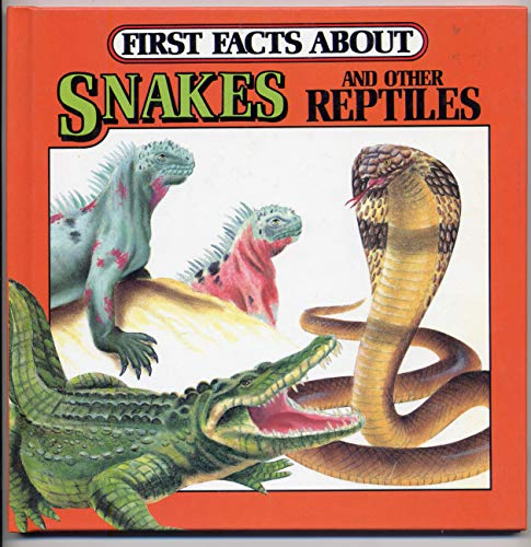 First Facts About Snakes and Reptiles: Gina Phillips