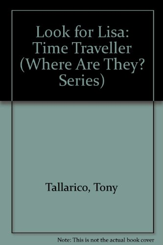 9781561560677: Look for Lisa: Time Traveller (Where Are They? Series)