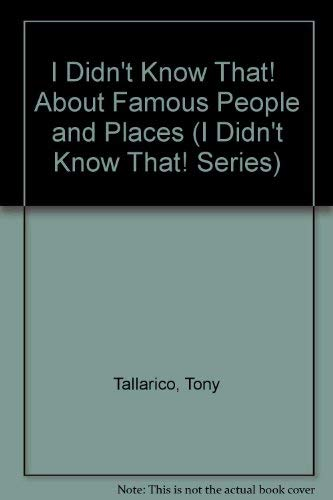 9781561561063: I Didn't Know That! About Famous People and Places (I Didn't Know That! Series)