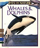 9781561562268: Whales and Dolphins Eyes On Nature Seri (Eyes on Nature Series)