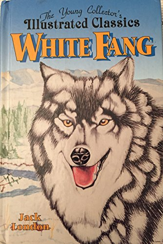 9781561563067: White Fang: The Young Collector's Illustrated Classics/Ages 8-12