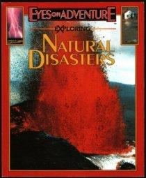 9781561564835: Exploring natural disasters (Eyes on adventure)