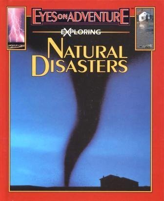 9781561564873: Exploring Natural Disasters