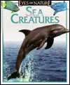 Sea creatures (Eyes on nature): Jane Resnick and
