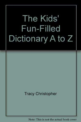 The Kids' Fun-Filled Dictionary A to Z (1561567086) by Christopher, Tracy