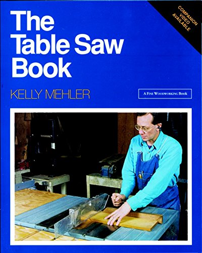 9781561580118: The Table Saw Book: Completely Revised and Updated (A Fine Woodworking Book)