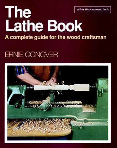 The Lathe Book: A Complete Guide to: Ernie Conover