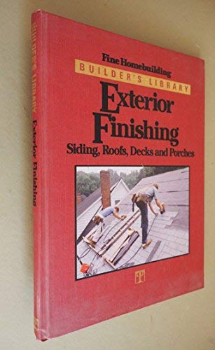 Exterior Finishing: Siding, Roofs, Decks, and Porches (Fine Homebuilding Builder's Library): ...
