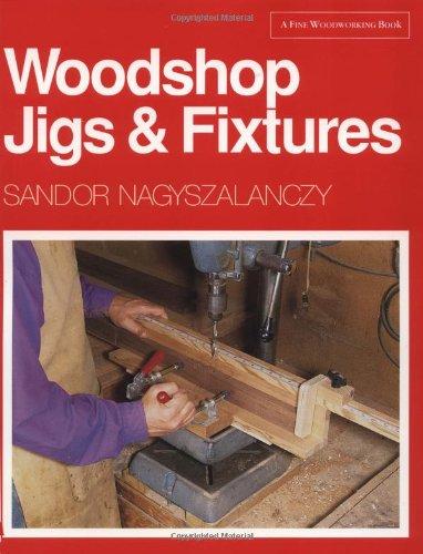 9781561580736: Woodshop Jigs & Fixtures (A Fine Woodworking Book)