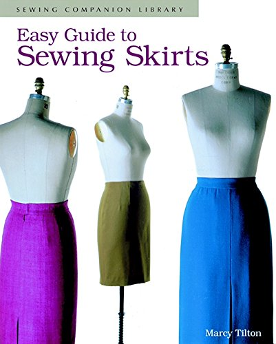 Easy Guide to Sewing Skirts: Tilton, Marcy