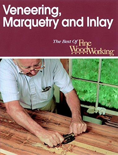 9781561581191: Veneering, Marquetry and Inlay (Best of Fine Woodworking)