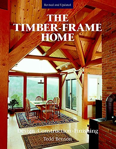9781561581290: Timber-frame Home: Design, Construction, Finishing