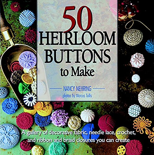 9781561581467: 50 Heirloom Buttons to Make