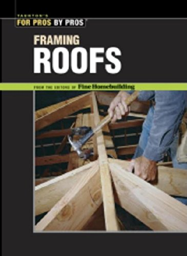 Framing Roofs: The Best of Fine Homebuilding (156158147X) by Kevin Ireton