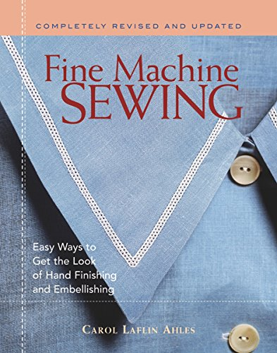 9781561581535: Fine Machine Sewing Revised Edition: Easy Ways to Get the Look of Hand Finishing and Embellishing